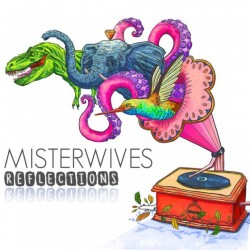 MisterWives-Reflections